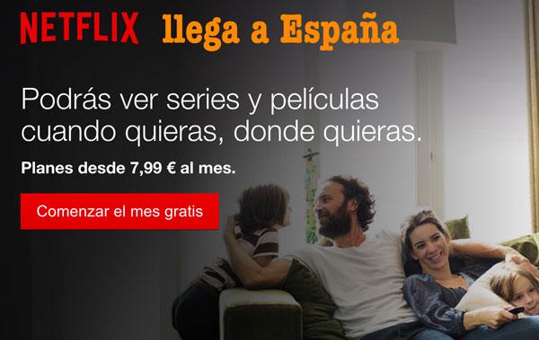 NETFLIX llega a España ¡Prueba el Mes Gratis en Netflix!