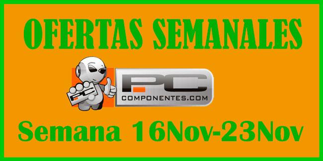 ¡Ofertas Semanales en PcComponentes! Semana del 16 Noviembre 2015