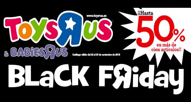 Catálogo Juguetes Black Friday en ToysRus. Hasta 50% Descuento. Hasta 29 de Noviembre