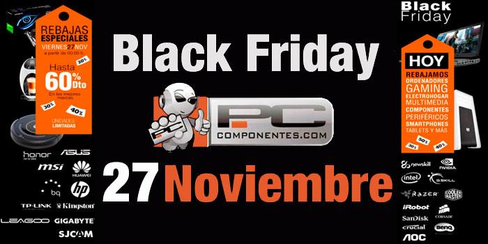 Black Friday en PcComponentes. Ofertas Locas de TODO. 27 de Noviembre