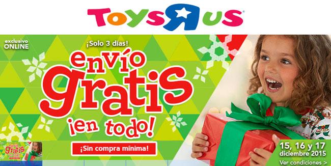 ¡Oferta! ToysRus Envío Gratis en Todo sin compra mínima. Días 15,16 y 17 Diciembre