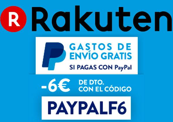Envíos GRATIS y Cupón Descuento 6 euros en Rakuten pagando con Paypal