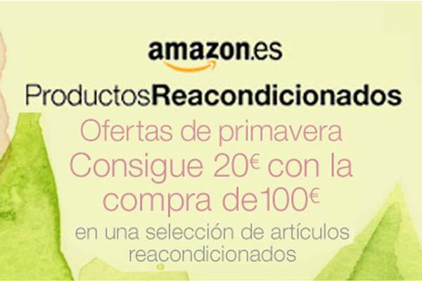 amazon productos reacondicionados de primavera baratos 20 euros descuento compras superiores a 100