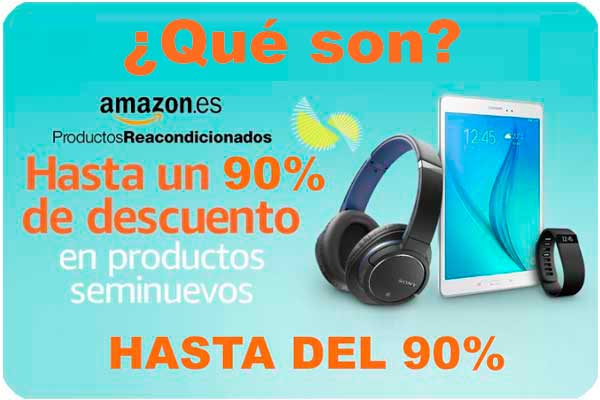 que son productos reacondicionados amazon baratos descuento chollos descuentos ofertas