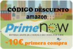 Prime Now -10€ Primera Compra con Código Descuento