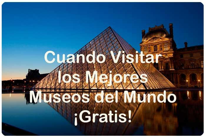 cuando visitar los mejores museos del mundo gratis blog de ofertas