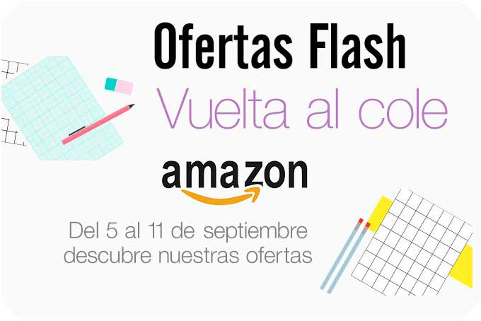 ofertas flash vuelta al cole amazon chollos descuentos blog de ofertas BDO