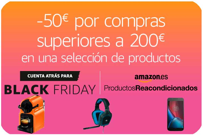 50€ descuento productos reacondiconados chollos amazon blog de ofertas bdo