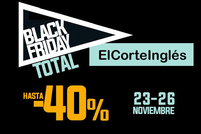 3874b352b1 Black Friday El Corte Inglés ¡Sólo 4 Días 23 al 26 Noviembre! Hoy 22 00h
