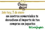 Cheques Magos El Corte Inglés ¡Sólo HOY 5 Enero en Juguetes!