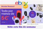 Monster Weekend eBay Enero ¡Todo por menos 5€!
