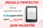 Kindle Paperwhite para San Valentín barata sólo 103,99€