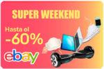 Super Weekend eBay con hasta -60% Descuento ¡Sólo este fin de semana!