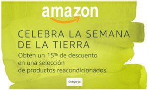 semana de la tierra 15 descuento productos reacondicionados chollos amazon blog de ofertas bdo