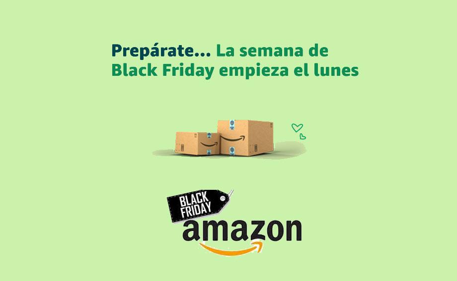 Prepárate...Semana Black Friday empieza el lunes Amazon